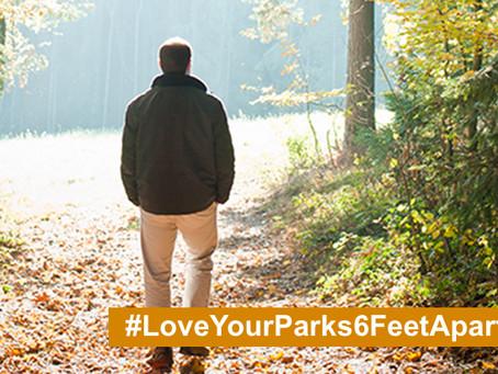 Love Your Parks 6 Feet Apart
