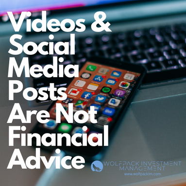 Videos & Social Media Posts Are Not Financial Advice