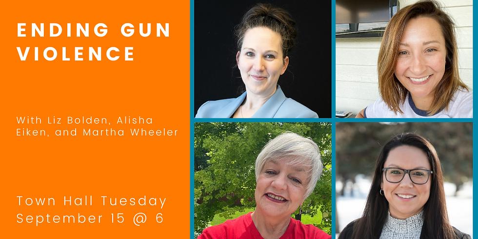 Town Hall Tuesday: Ending Gun Violence