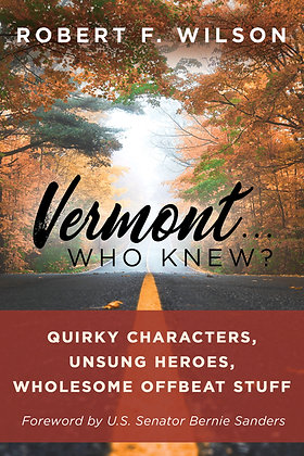 Vermont . . . Who Knew? Order Now!