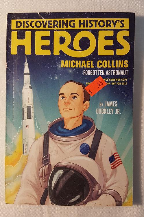 Heroes: Michael Collins, Forgotten Astronaut