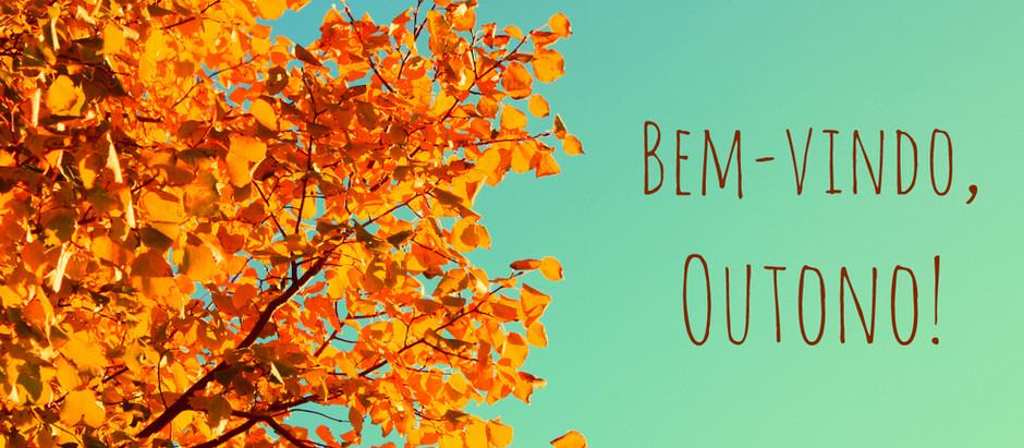 Bendito outono que vem chegando