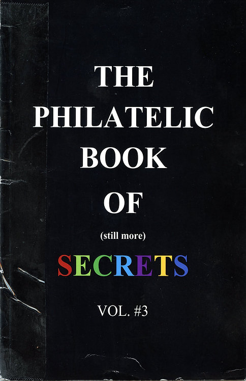 PSE's The Philatelic Book of Secrets Vol. #3 - Essential Reference