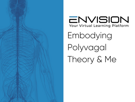 Embodying Polyvagal Theory & Me