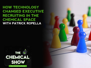 How Technology Changed Executive Recruiting In The Chemical Space With Patrick Ropella