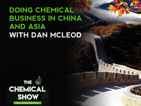 Doing Chemical Business In China And Asia WithDan McLeod