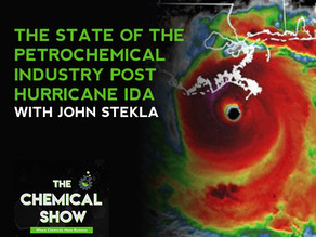 The State Of The Petrochemical Industry Post Hurricane Ida With John Stekla