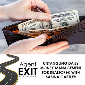 Untangling Daily Money Management For REALTORS® With Sabina Gartler