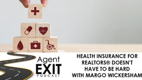 Health Insurance For REALTORS® Doesn't Have To Be Hard With Margo Wickersham