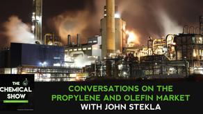 Conversations On The Propylene And Olefin Market With John Stekla