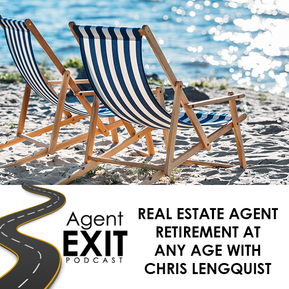 Real Estate Agent Retirement At Any Age With Chris Lengquist