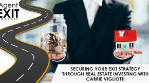 Securing Your Exit Strategy Through Real Estate Investing With Carrie Vigliotti