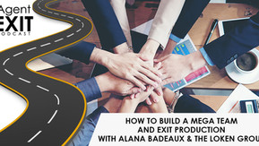 How To Build A Mega Team And Exit Production With Alana Badeaux & The Loken Group