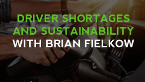 Driver Shortages And Sustainability With Brian Fielkow