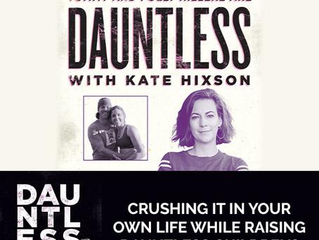 Crushing It In Your Own Life While Raising Dauntless Children