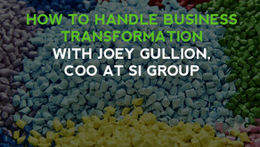How To Handle Business Transformation With Joseph Gullion, CCO At SI Group