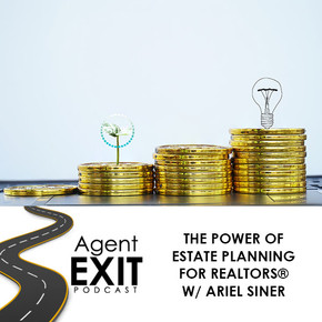 The Power Of Estate Planning For REALTORS® With Ariel Siner