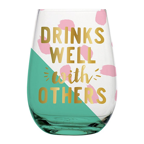 Drinks Well With Others Wine Glass