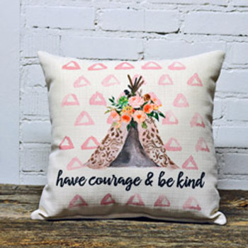 Have Courage & Be Kind Pillow