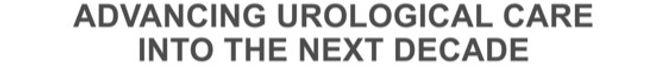 Advancing Urological Care into the Next Decade