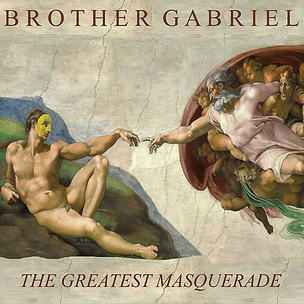 Brother Gabriel - The Greatest Masquerad