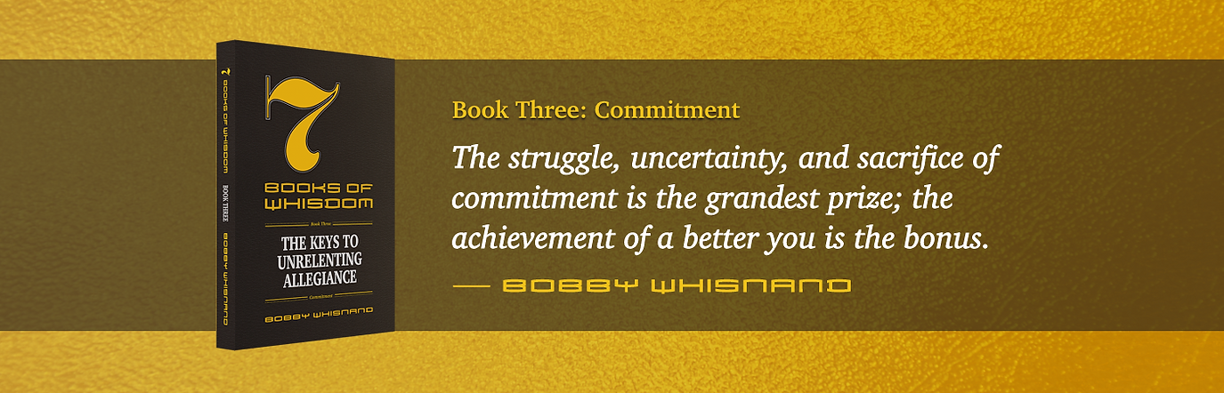 7 Books of Whisdom by Bobby Whisnand, Book Three: Commitment