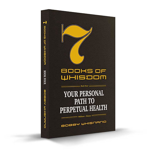 Book 4: Your Personal Path To Perpetual Health