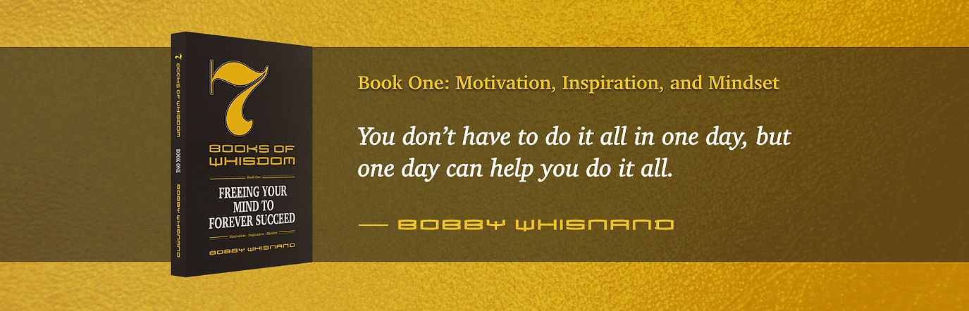 7 Books of Whisdom by Bobby Whisnand, Book One: Motivation, Inspiration, and Mindset