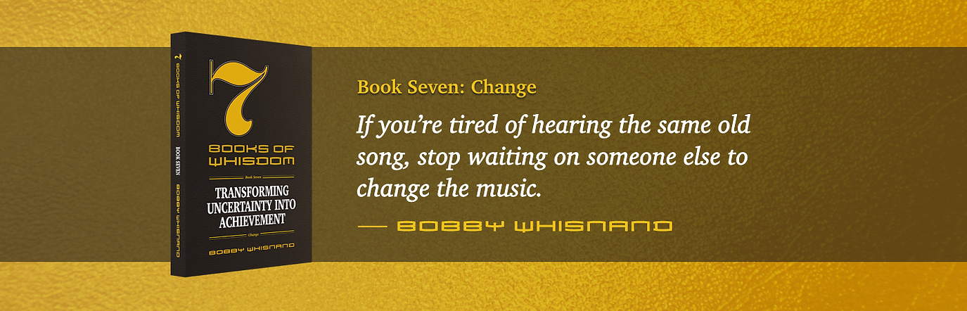 7 Books of Whisdom by Bobby Whisnand, Book Seven: Change