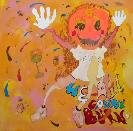 We All Gonna Burn, 150x150cm, acrylic on canvas