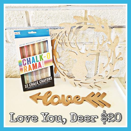Love You, Deer Chalk Combo