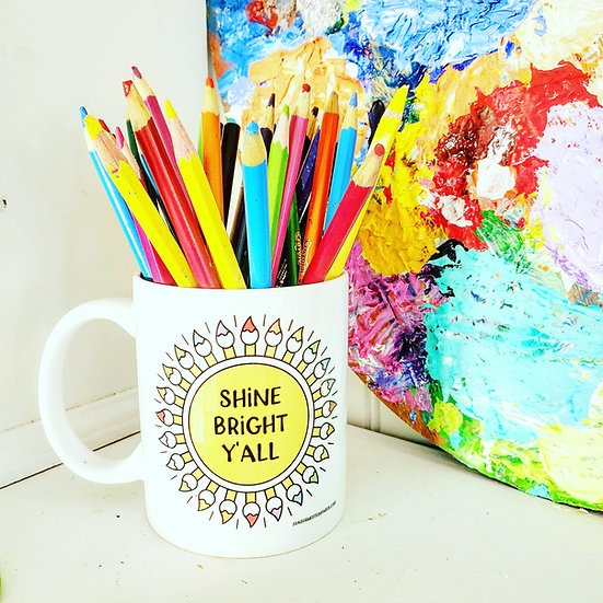 Shine Bright Y'all Studio Mug ~ Paint Water of Coffee? You Decide!