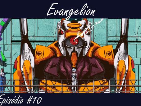 Episódio #10 - Evangelion