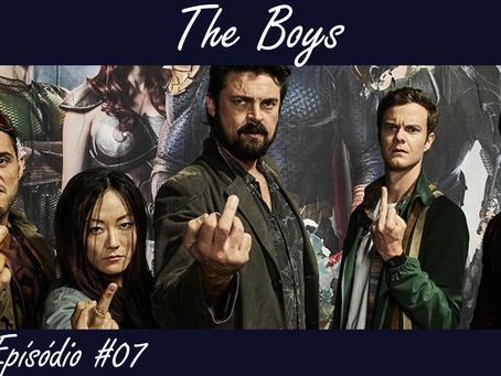 Episódio #07 - The Boys