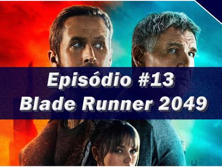 Episódio #13 - Blade Runner 2049