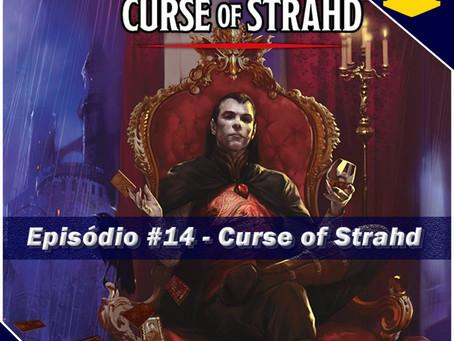 Episódio #14 - Curse of Strahd