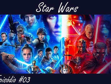 Episódio #03 - Star Wars