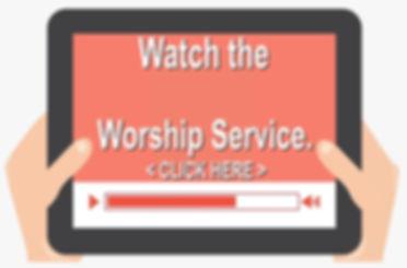 Watch the Latest Worship Service.jpeg