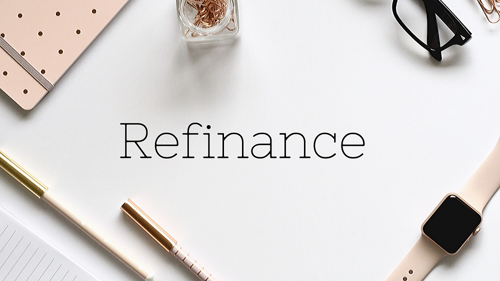 Definition and Highlights of Refinance