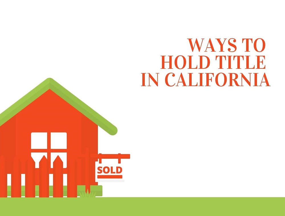 Ways to Hold Title in California