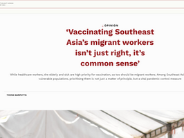 """Op-Ed: """"Vaccinating Southeast Asia's migrant workers isn't just right, it's common sense"""""""