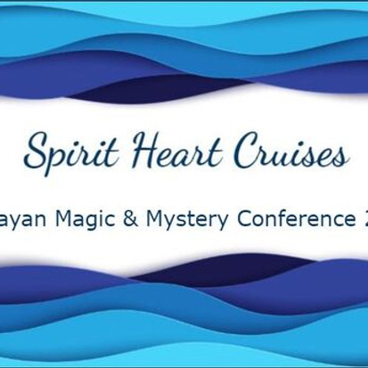 2022 Spirit Heart Cruise Mayan Magic & Mystery Conference