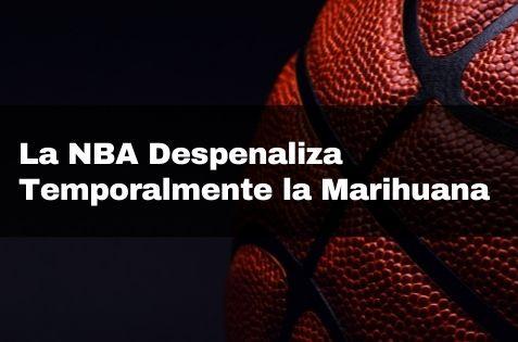 La NBA despenaliza temporalmente la marihuana