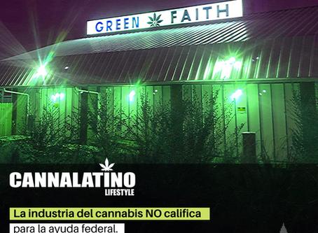 La industria del cannabis NO califica para la ayuda federal.
