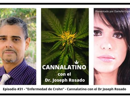 """Cannalatino con el Dr Joseph Rosado """"El Cannabis y La Enfermedad de Crohn"""""""
