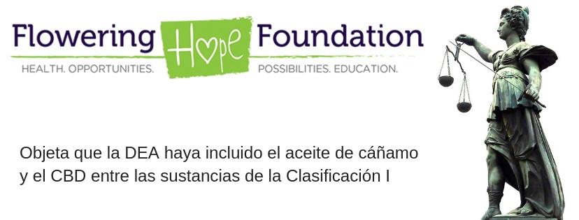 La fundación Flowering HOPE objeta que la DEA. en Cannalatino
