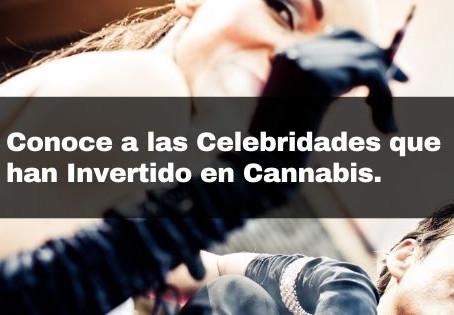 Conoce a las Celebridades que han Invertido en Cannabis.