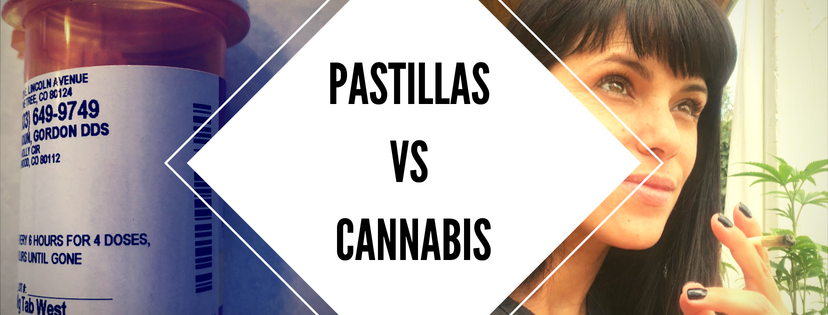 Pastillas vs Cannabis