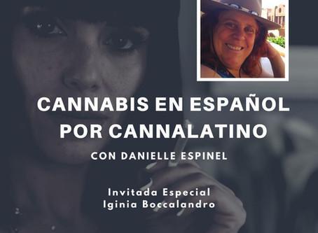 Cannabis en Español por Cannalatino - Episodio 8 con Iginia Boccalandro