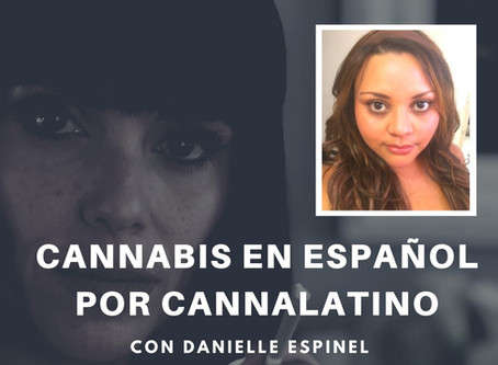 Cannabis en Español por Cannalatino  - Episodio 10 con Frances Gonzalez